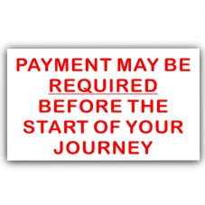 1 x Payment MAY BE Required Before Start Journey Sticker-Taxi Minicab Car Cab Sign